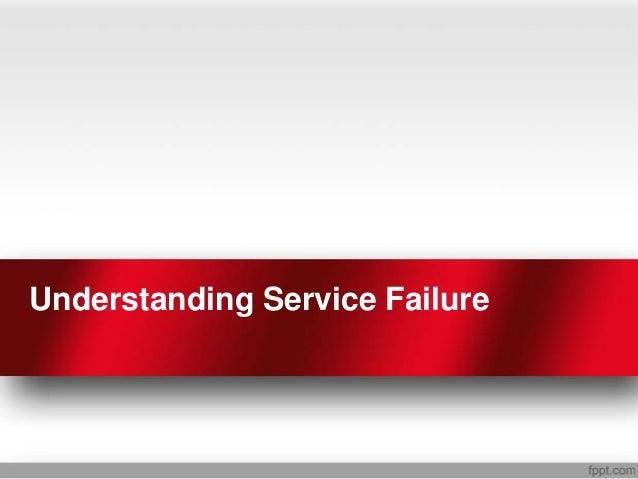 Understanding Service Failure