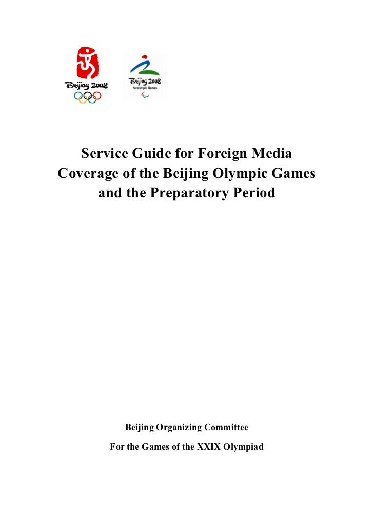 Service Guide for Foreign Media Coverage of the Beijing Olympic Games      and the Preparatory Period               Beijin...