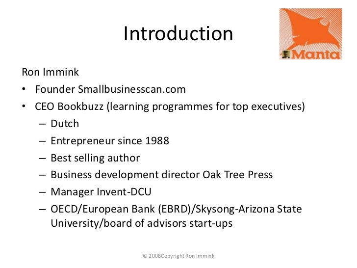 Introduction<br />Ron Immink<br />Founder Smallbusinesscan.com<br />CEO Bookbuzz (learning programmes for top executives)<...