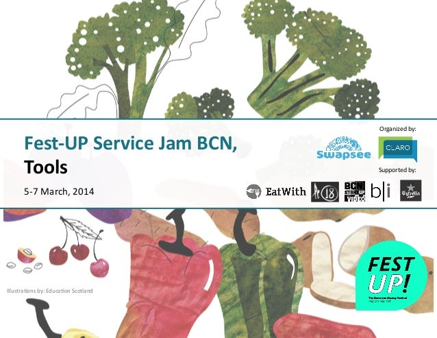 Organized  by:   Supported  by:   Fest-‐UP  Service  Jam  BCN,   Tools   5-‐7  March,  2014   Il...