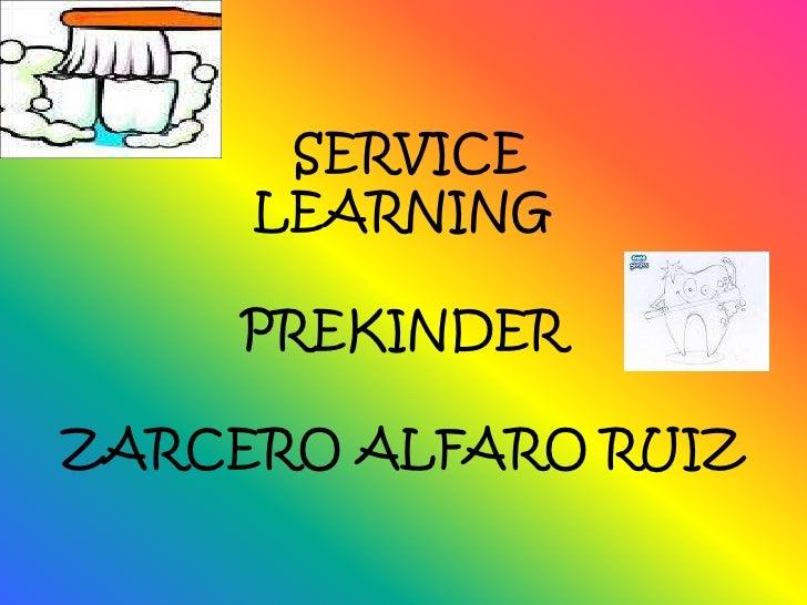 SERVICE LEARNINGPREKINDERZARCERO ALFARO RUIZ<br />