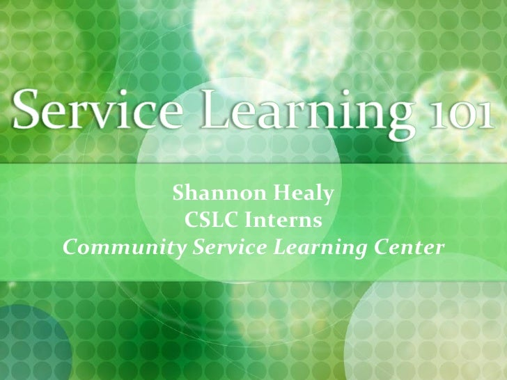 Shannon Healy          CSLC Interns Community Service Learning Center