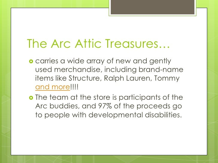 The Arc Attic Treasures… <br />carries a wide array of new and gently used merchandise, including brand-name items like St...