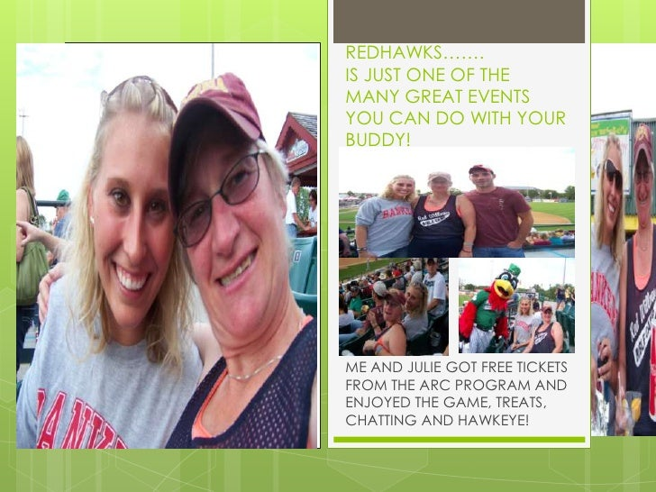 REDHAWKS…….IS JUST ONE OF THE MANY GREAT EVENTS YOU CAN DO WITH YOUR BUDDY! <br />ME AND JULIE GOT FREE TICKETS FROM THE A...