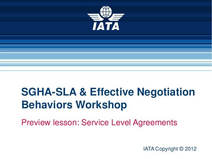 SGHA-SLA & Effective Negotiation   Behaviors Workshop   Preview lesson: Service Level Agreements                          ...