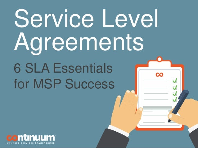 Service Level Agreements 6 SLA Essentials for MSP Success – Service Level Agreement