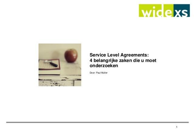 Service Level Agreements: 4 belangrijke zaken die u moet onderzoeken Door: Paul Muller  1