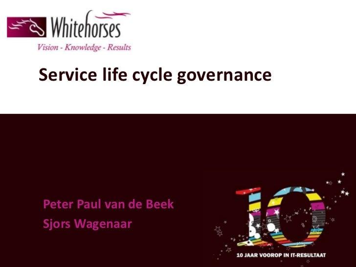 Service life cycle governancePeter Paul van de BeekSjors Wagenaar