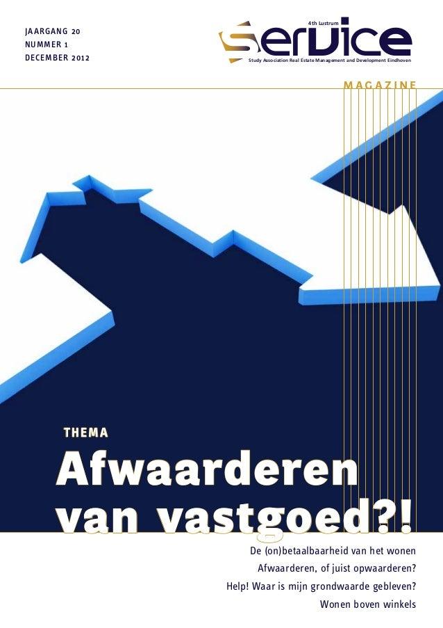 jaargang 20NUMMER 1december 2012De (on)betaalbaarheid van het wonenAfwaarderen, of juist opwaarderen?Help! Waar is mijn gr...