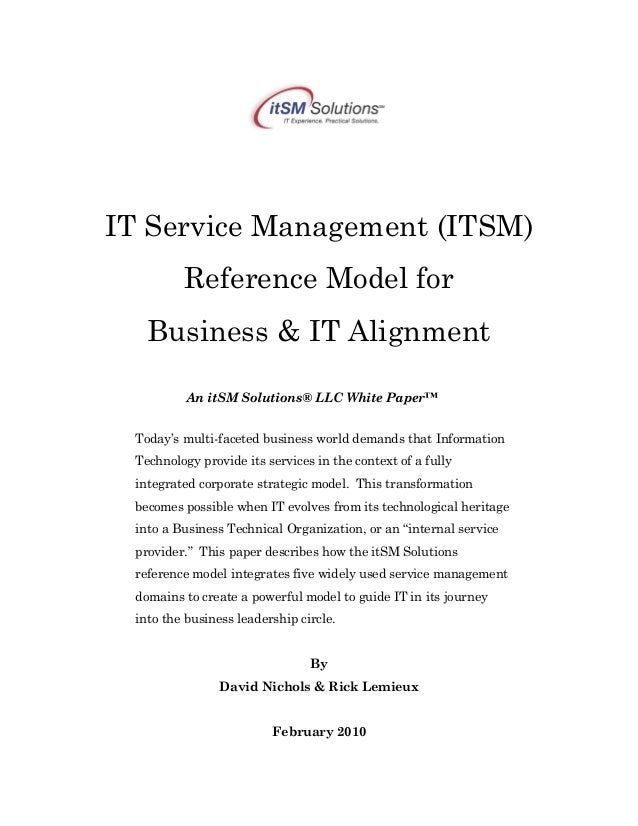 IT Service Management (ITSM) Reference Model for Business & IT Alignment An itSM Solutions® LLC White Paper™ Today's multi...