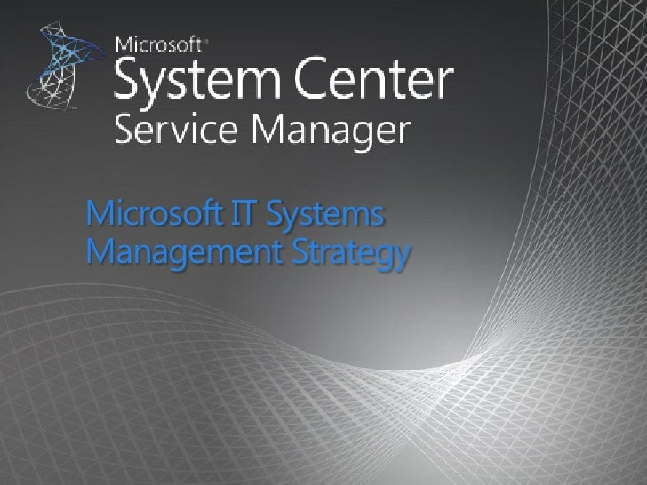Microsoft IT Systems Management Strategy