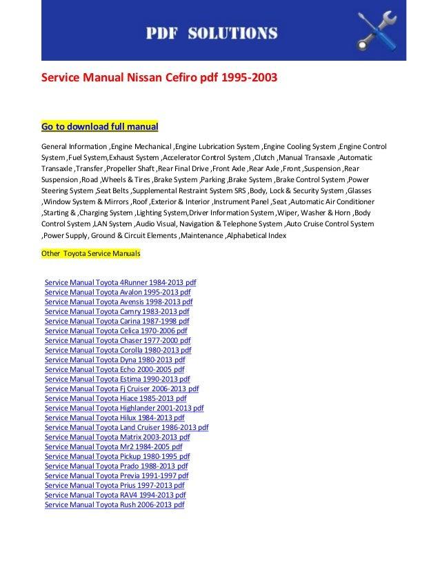 Service Manual Nissan Cefiro pdf 1995-2003Go to download full manualGeneral Information ,Engine Mechanical ,Engine Lubrica...