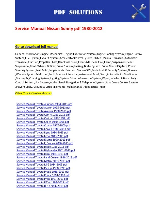 Service Manual Nissan Sunny pdf 1980-2012Go to download full manualGeneral Information ,Engine Mechanical ,Engine Lubricat...