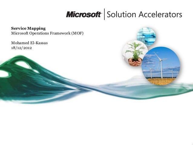 Service MappingMicrosoft Operations Framework (MOF)Mohamed El-Kassas18/12/2012