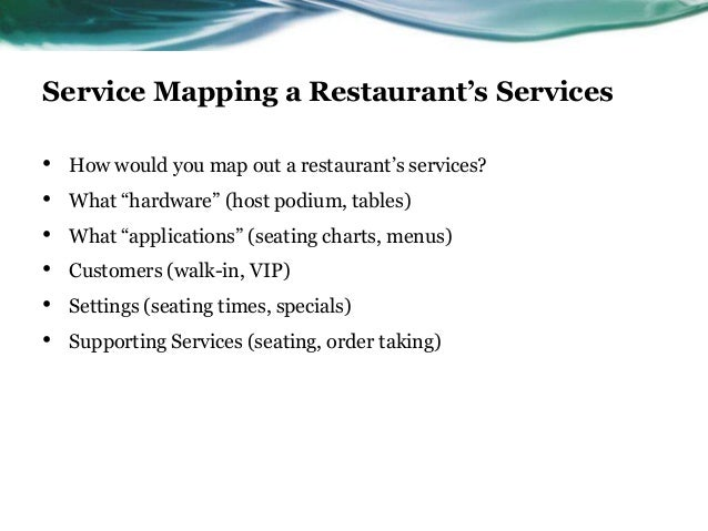 """Service Mapping a Restaurant's Services•   How would you map out a restaurant's services?•   What """"hardware"""" (host podium,..."""