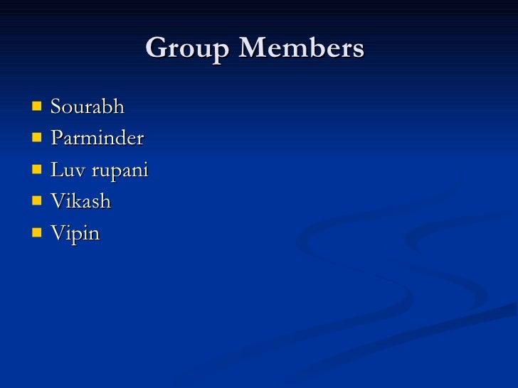Group Members    Sourabh    Parminder    Luv rupani    Vikash    Vipin
