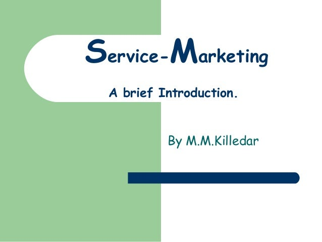 Service-Marketing A brief Introduction. By M.M.Killedar