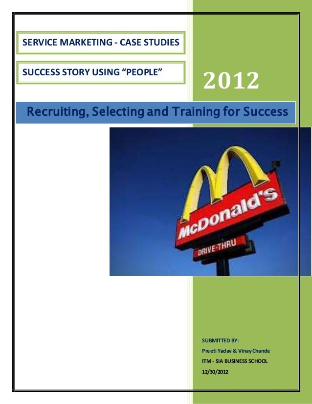 case study on mcdonalds This case study shows how the company has achieved these goals in a difficult trading environment summary • mcdonald's has, to a great extent.