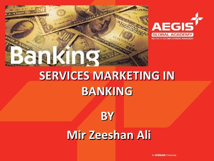 service marketing banking Marketing of financial services - (banking, insurance, mutual fund & portfolio management services) - services marketing | courseware - ibs center for management research ,the chapter discusses about marketing of financial services(banking, insurance, mutual fund & portfolio management services),banks segment their.