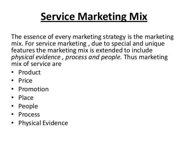 Service Marketing Mix The essence of every marketing strategy is the marketing mix. For service marketing , due to special...