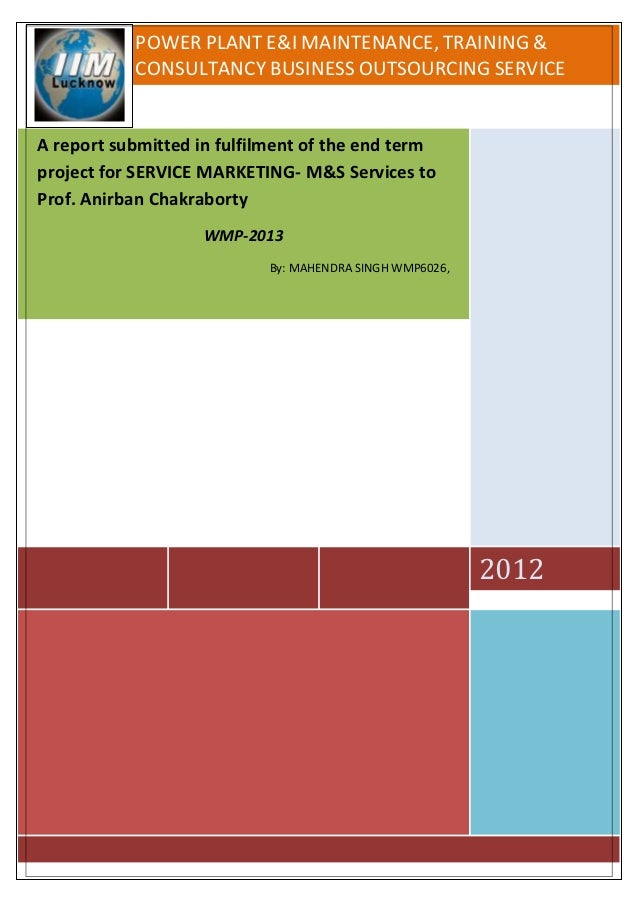 POWER PLANT E&I MAINTENANCE, TRAINING &           CONSULTANCY BUSINESS OUTSOURCING SERVICEA report submitted in fulfilment...