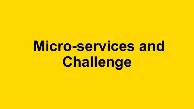 Micro-services and Challenge