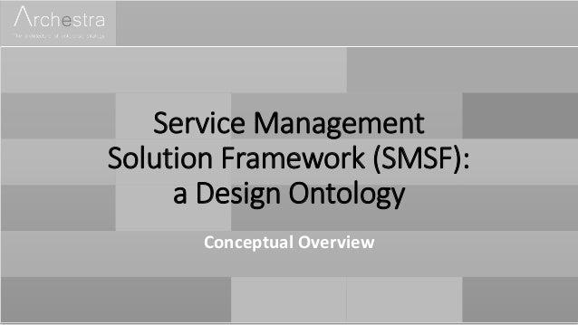 Service Management Solution Framework (SMSF): a Design Ontology Conceptual Overview