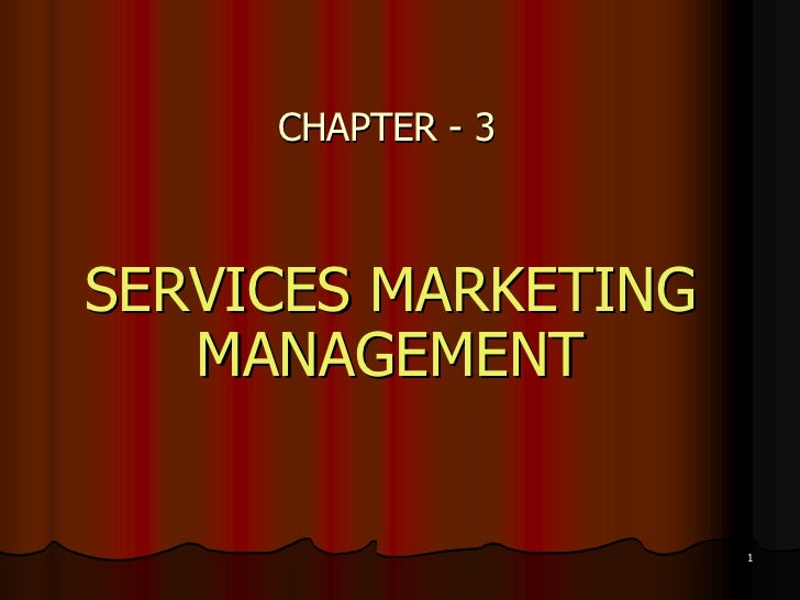 CHAPTER - 3SERVICES MARKETING   MANAGEMENT                     1