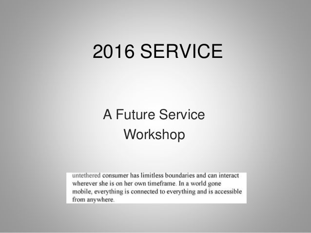 2016 SERVICE A Future Service Workshop