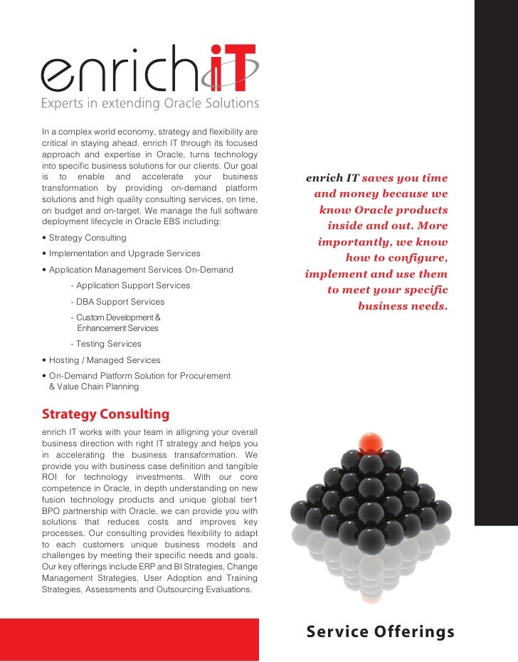 In a complex world economy, strategy and flexibility are critical in staying ahead. enrich IT through its focused approach...