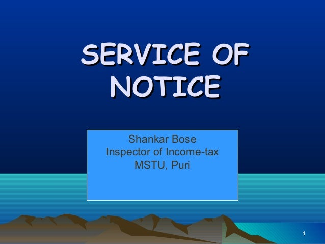 11SERVICE OFSERVICE OFNOTICENOTICEShankar BoseInspector of Income-taxMSTU, Puri