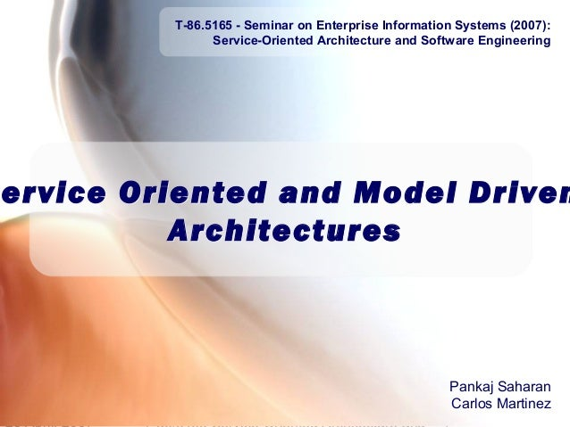 T-86.5165 - Seminar on Enterprise Information Systems (2007): Service-Oriented Architecture and Software Engineering  Agen...