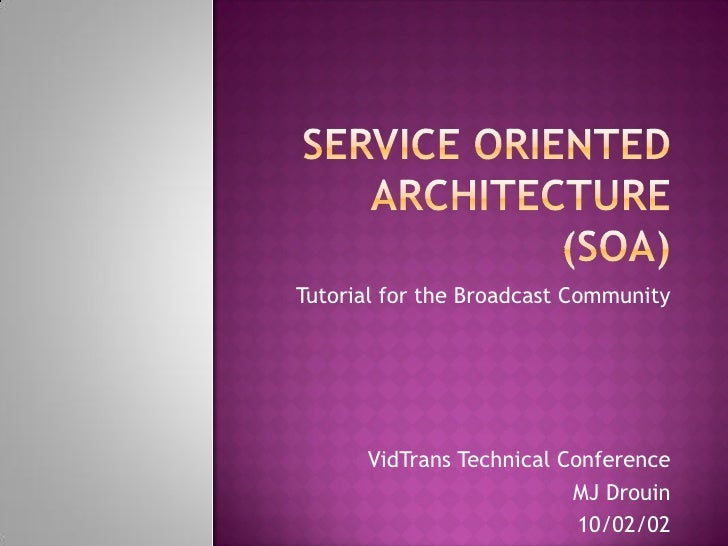 Tutorial for the Broadcast Community           VidTrans Technical Conference                           MJ Drouin          ...
