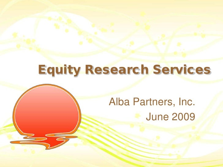 Equity Research Services           Alba Partners, Inc.                 June 2009