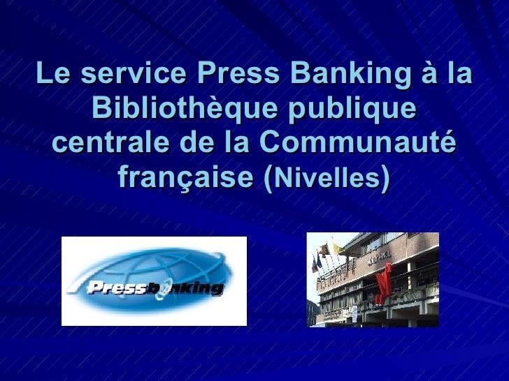 Le service Press Banking à la Bibliothèque publique centrale de la Communauté française ( Nivelles )