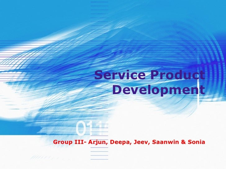 Service Product Development Group III- Arjun, Deepa, Jeev, Saanwin & Sonia