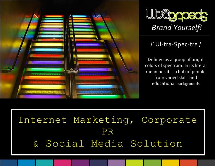 Brand Yourself!                       /' Ul-tra-Spec-tra /                     Defined as a group of bright               ...