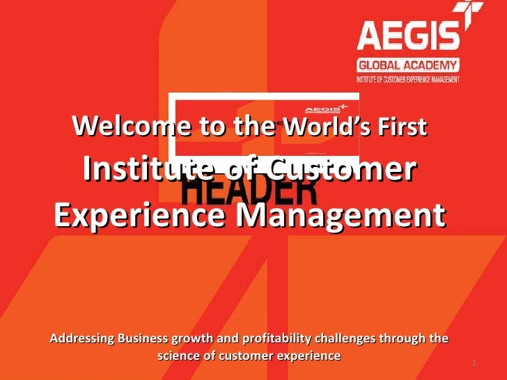 Welcome to the  World's First Institute of Customer Experience Management Addressing Business growth and profitability cha...