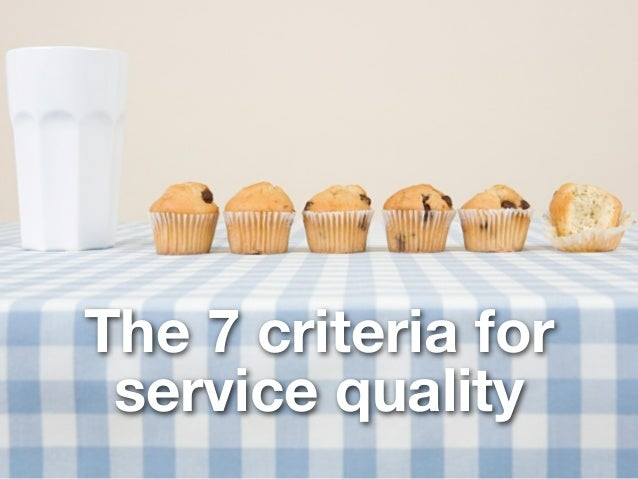 The 7 criteria for                         service quality© 2013 AE Partners Oy