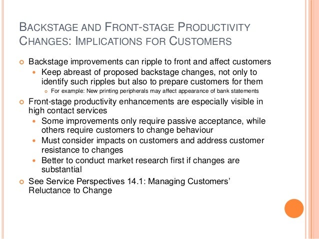 BACKSTAGE AND FRONT-STAGE PRODUCTIVITY CHANGES: IMPLICATIONS FOR CUSTOMERS  Backstage improvements can ripple to front an...