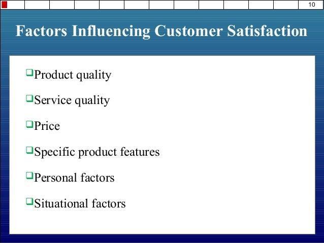 factors influencing customer satisfaction Factors influencing customer satisfaction or dissatisfaction in the restaurant business using answertree methodology abstract in the restaurant business, customer.
