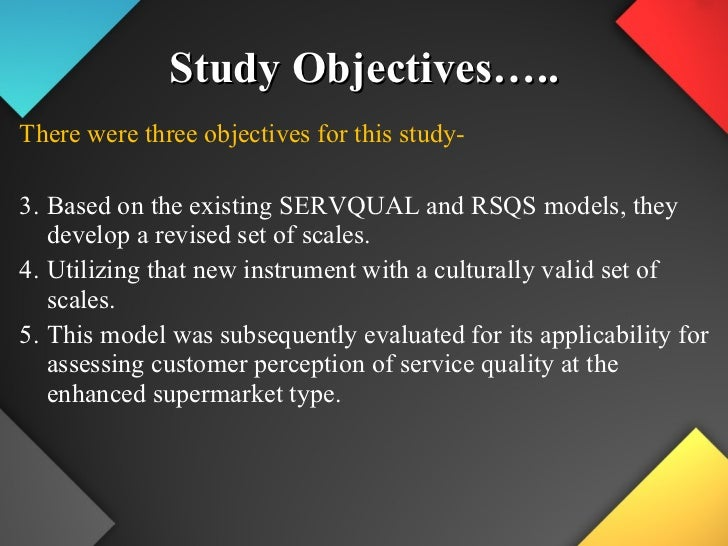 rsqs model This model yields positive results, then indian retailers can apply the same five dimensions to define strategic service focus areas model ii: this is the basic retail service quality model which has resulted in rsqs being labeled as a five- dimension scale (figure 3) in this model the service quality construct is.