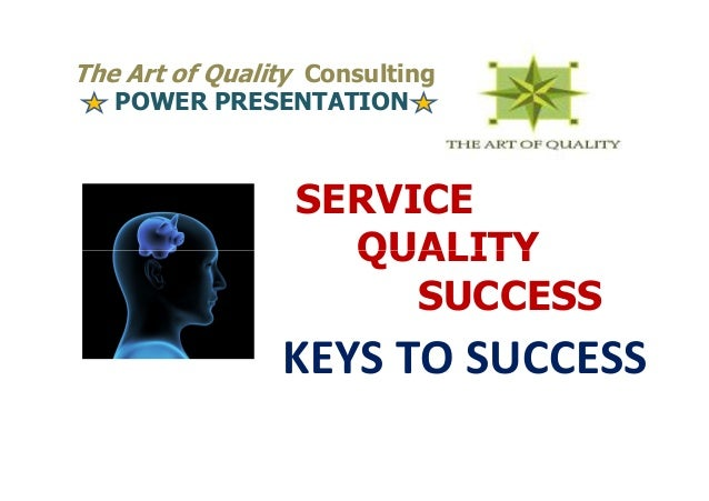 The Art of Quality Consulting   POWER PRESENTATION                 SERVICE                   QUALITY                      ...
