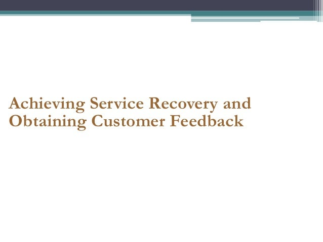 Achieving Service Recovery and Obtaining Customer Feedback