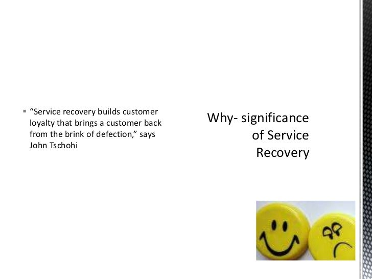chapterservice recovery the impact of service Questions on the effect of service recovery strategies on the recovery satisfaction of  chapter 1 introduction changes in the field of services and service.