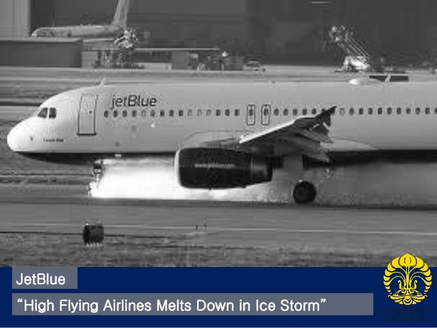 case 3 jet blue high flying airline melts down in ice storm Jetblue had run into financial headwinds well before the february ice storm hit in its high-flying days of 2003, it earned more than $100 million.