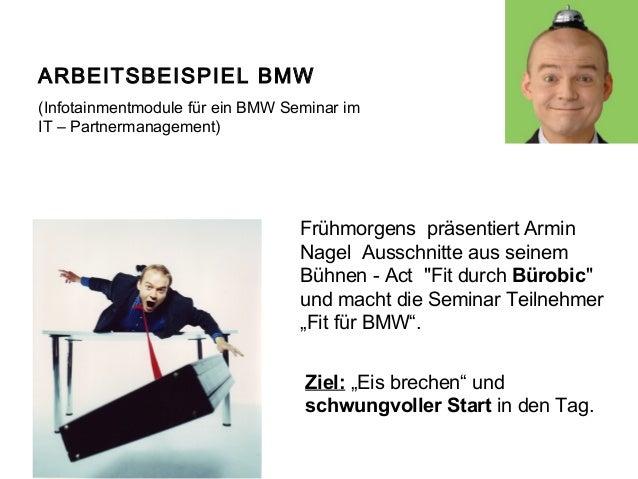 ARBEITSBEISPIEL BMW (InfotainmentmodulefüreinBMWSeminarim IT–Partnermanagement)  FrühmorgenspräsentiertArmin N...