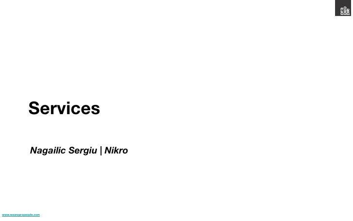 Services                Nagailic Sergiu   Nikrowww.wearepropeople.com