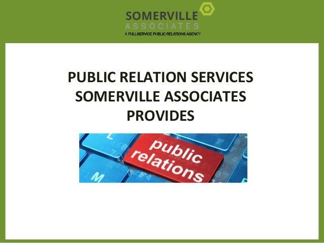 PUBLIC RELATION SERVICES SOMERVILLE ASSOCIATES PROVIDES