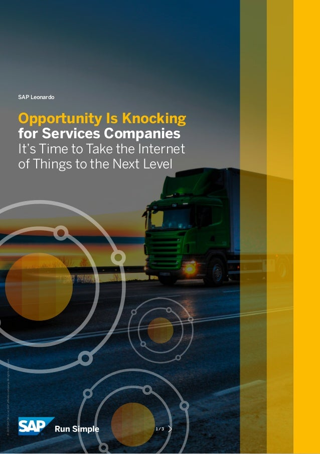 SAP Leonardo Opportunity Is Knocking for Services Companies It's Time to Take the Internet of Things to the Next Level 1/...
